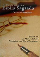 Os Fundamentos Da Bíblia Sagrada Volume I