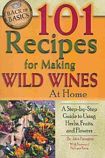 101 Recipes for Making Wild Wines at Home Book