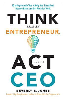 Think Like an Entrepreneur  Act Like a CEO PDF