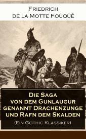 Die Saga von dem Gunlaugur genannt Drachenzunge und Rafn dem Skalden (Ein Gothic Klassiker) - Vollständige Ausgabe: Eine Islandskunde des 11. Jahrhunderts