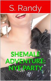 Shemale Adventure: NYE Party