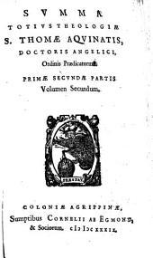 SVMMA TOTIVS THEOLOGIAE S. THOMAE AQVINATIS, DOCTORIS ANGELICI, Ordinis Praedicatorium: PRIMAE SECVNDAE PARTIS Volumen Secundum, Page 2