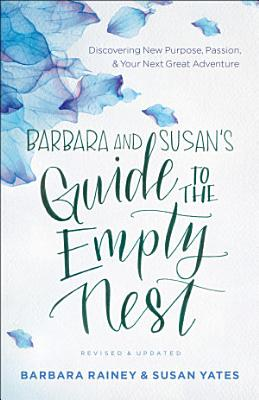 Barbara and Susan s Guide to the Empty Nest