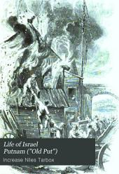 """Life of Israel Putnam (""""Old Put""""): Major-general in the Continental Army"""