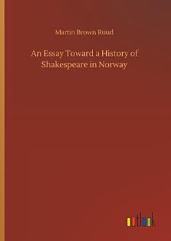 An Essay Toward a History of Shakespeare in Norway PDF