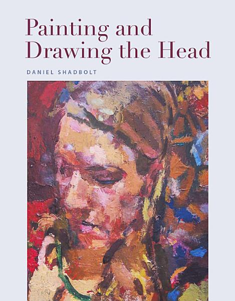 Painting and Drawing the Head Pdf Book