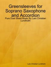 Greensleeves for Soprano Saxophone and Accordion - Pure Duet Sheet Music By Lars Christian Lundholm