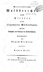Vaterländische Waldberichte nebst Blikken in die allgemeine Wälderkunde und in die Geschichte und Litteratur der Forstwirthschaft: Bände 1-2
