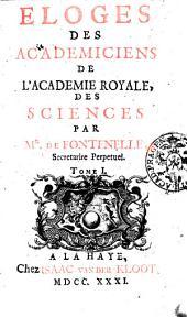 Eloges des academiciens de l'Academie Royale, des sciences: Volume1