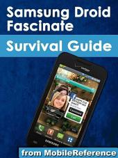 Samsung Droid Fascinate Survival Guide: Step-by-Step User Guide for Droid Fascinate, Galaxy S, Vibrant, Captivate and Continuum: Hidden Features, photos, ... multitasking, FREE eBooks