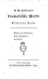 A. W. Ifflands Dramatische Werke. Erster [-sechzehnter] Band: Elise von Valberg. Das Gewissen. Luassan, Band 7