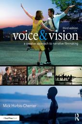 Voice & Vision: A Creative Approach to Narrative Filmmaking, Edition 3