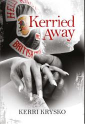 Kerried Away: Memoirs-Of-A-Hells-Angels-Ex-Wife