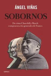 Sobornos: De cómo Churchill y March compraron a los generales de Franco