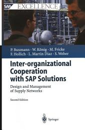 Inter-organizational Cooperation with SAP Solutions: Design and Management of Supply Networks, Edition 2