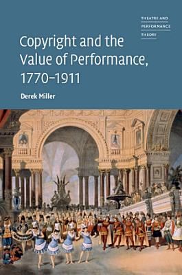 Copyright and the Value of Performance  1770   1911 PDF