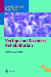 Vertigo and Dizziness Rehabilitation: The MCS Method