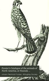 Forster's Catalogue of the Animals of North America, Or Faunula Americana