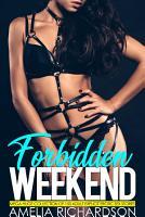Forbidden Weekend   Mega Huge Collection of 150 Adult Explicit Erotic Sex Stories PDF
