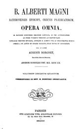 B. Alberti Magni Opera omnia: Volume 14