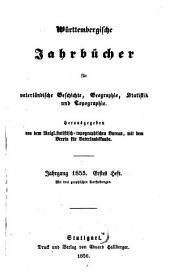 Württembergische Jahrbücher für vaterländische Geschichte, Geographie, Statistik und Topographie: 1855 (1856)