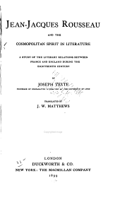 Jean-Jacques Rousseau and the Cosmopolitan Spirit in Literature: A Study of the Literary Relations Between France and England During the Eighteenth Century