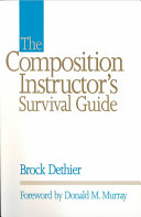 The Composition Instructor's Survival Guide