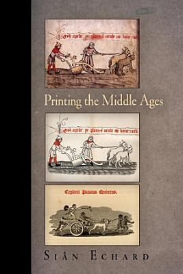 Printing the Middle Ages PDF