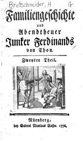 Familiengeschichte und Abendtheuer Juncker Ferdinands v. Thon: Band 2