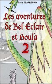 Les aventures de Bel Éclair et Houla 2