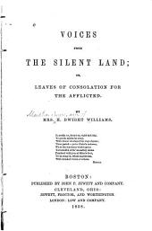 Voices from the silent land, or Leaves of consolation for the afflicted