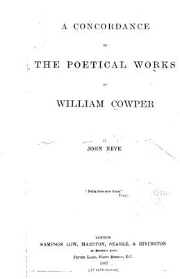 A Concordance to the Poetical Works of William Cowper PDF