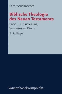 Biblische Theologie des Neuen Testaments 1 PDF