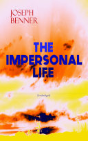 THE IMPERSONAL LIFE (Unabridged)