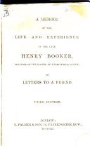 A Memoir of the Life of the late Henry Booker ... In letters to a friend. Chiefly written by himself. Second edition, with additions. With a portrait