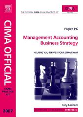 CIMA Exam Practice Kit Management Accounting Business Strategy: 2007 Edition, Edition 3