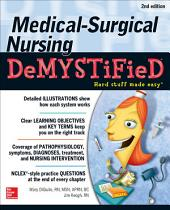 Medical-Surgical Nursing Demystified, Second Edition: Edition 2