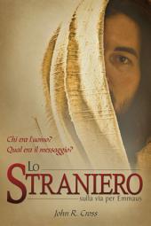 Lo straniero sulla via per Emmaus: Chi era l'uomo? Qual era il messaggio?
