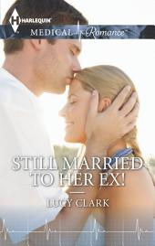Still Married to Her Ex!