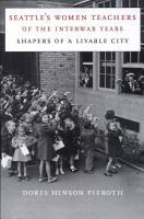 Seattle s Women Teachers of the Interwar Years PDF