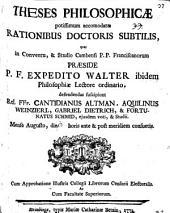 Theses philosophicae, potissimum accomodatae rationibus Doctoris Subtilis