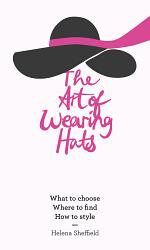The Art of Wearing Hats: What to choose. Where to find. How to style.