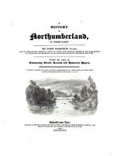 A History of Northumberland: In Three Parts, Part 3, Volume 2