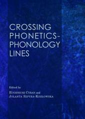 Crossing Phonetics-Phonology Lines