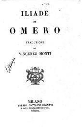 Opere di Vincenzo Monti ...: Iliade di Omero, traduzione di Vincenzo Monti
