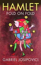 Hamlet: Fold on Fold