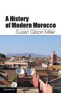 A History of Modern Morocco PDF
