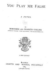 You play me false, by Mortimer and Frances Collins. 1883