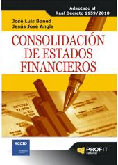 Consolidación de estados financieros: Adaptado al real Decreto 1159/2010