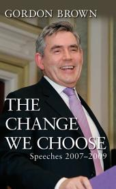 The Change We Choose: Speeches 2007-2009